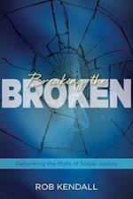 Breaking the Broken af Rob Kendall