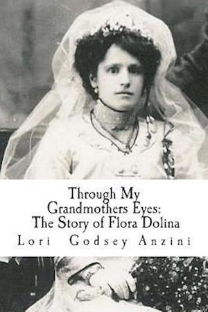 Through My Grandmothers Eyes af Lori Godsey Anzini