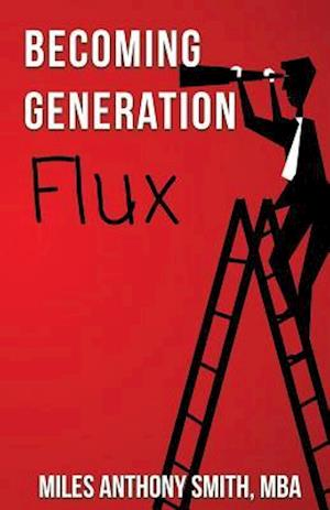 Becoming Generation Flux af Miles Anthony Smith
