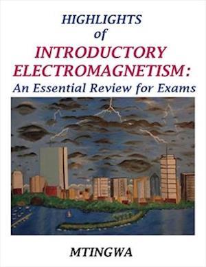 Bog, paperback Highlights of Introductory Electromagnetism af Sekazi Mtingwa