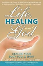 Life, Healing and God