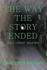 The Way the Story Ended af Cari Lynn Vaughn