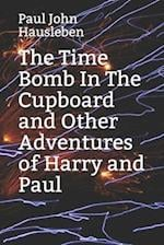 The Time Bomb in the Cupboard and Other Adventures of Harry and Paul af MR Paul John Hausleben