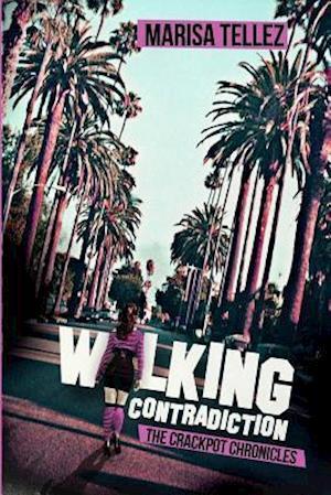 Walking Contradiction af Marisa Tellez