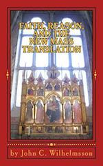 Faith, Reason, and the New Mass Translation. af John C. Wilhelmsson