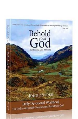 Bog, paperback Behold Your God Student Workbook af John Snyder