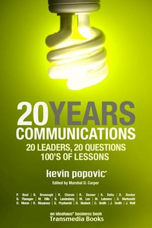 20YEARS Communications: 20 Leaders, 20 Questions, 100's of Lessons af Kevin Popovic