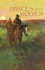 Dances With Wolves af Michael Blake