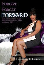 Forgive Forget Forward