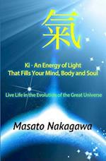 KI an Energy of Light That Fills Your Mind, Body, and Soul