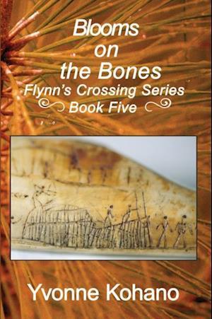Blooms on the Bones af Yvonne Kohano