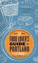 Food Lover's Guide to Portland af Liz Crain