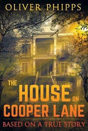 The House on Cooper Lane af Oliver Phipps