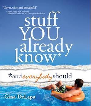 Stuff You Already Know af Gina Delapa