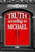 Truth According to Michael af MR Stevan V. Nikolic