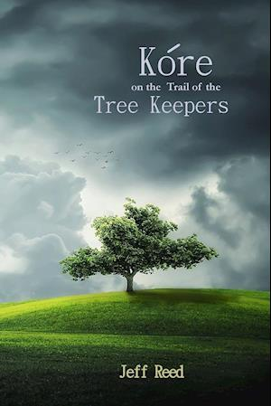 Kore on the Trail of the Tree Keepers af Jeff Reed