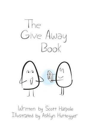 Bog, paperback The Give Away Book af Scott R. Harpole