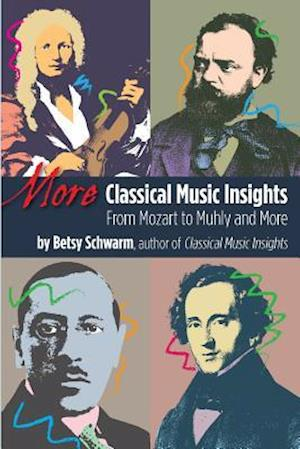 More Classical Music Insights af Betsy Schwarm