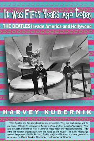 Bog, paperback It Was Fifty Years Ago Today the Beatles Invade America and Hollywood af Harvey Kubernik