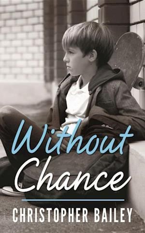 Without Chance af Christopher Bailey