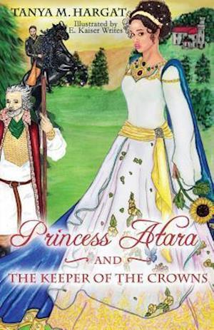 Bog, paperback Princess Atara and the Keeper of the Crowns af Tanya M. Hargat