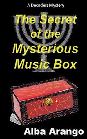 The Secret of the Mysterious Music Box af Alba Arango