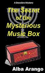 The Secret of the Mysterious Music Box af Alba Arango