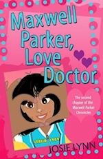 Maxwell Parker, Love Doctor