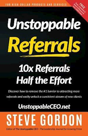 Unstoppable Referrals af Steve Gordon