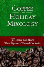 Coffee and Holiday Mixology