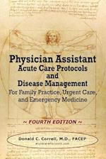 Physician Assistant Acute Care Protocols and Disease Management - Fourth Edition