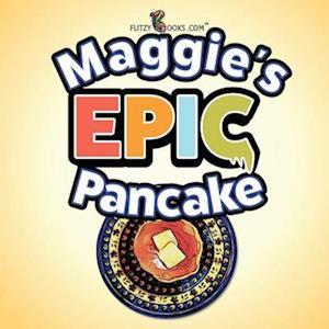 Maggie's Epic Pancake af Flitzy Books Com