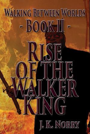 Rise of the Walker King af J. K. Norry