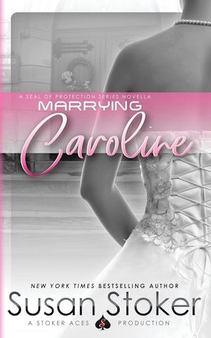 Marrying Caroline af Susan Stoker