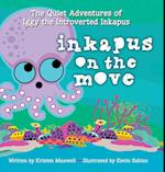 Inkapus on the Move (Quiet Adventures of Iggy the Introverted Inkapus, nr. 1)