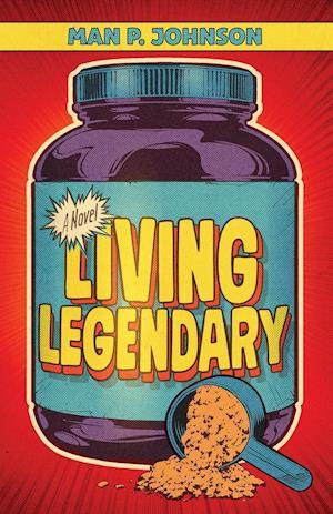 Bog, paperback Living Legendary af Jon Pearlman