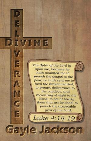 Divine Deliverance; For the Human Race af Gayle Jackson