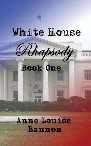 Bog, paperback White House Rhapsody Book One af Anne Louise Bannon