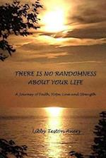 There Is No Randomness about Your Life