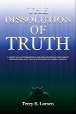 The Dissolution of Truth