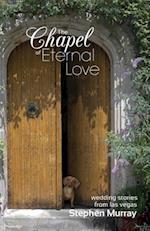 The Chapel of Eternal Love af Stephen Murray
