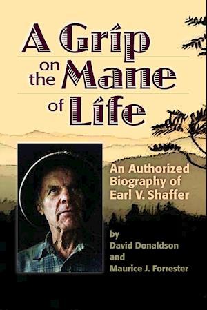 A Grip on the Mane of Life af David Donaldson, Maurice J. Forrester