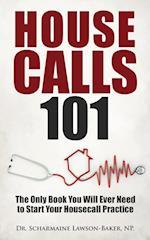 Housecalls 101 af Dr Scharmaine L. Baker