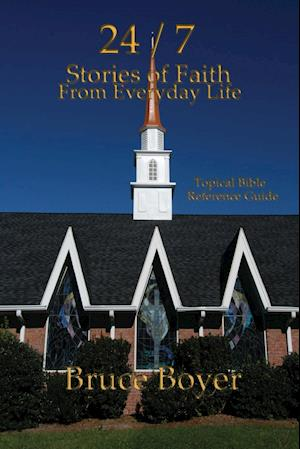 24/7 Stories of Faith from Everyday Life af Bruce Boyer