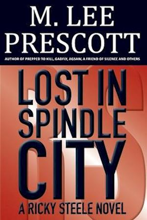Lost in Spindle City af M. Lee Prescott