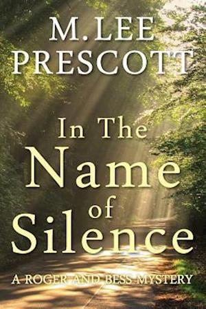 In the Name of Silence af M. Lee Prescott