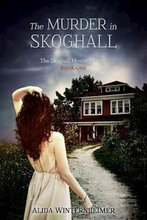 The Murder in Skoghall af Alida Winternheimer