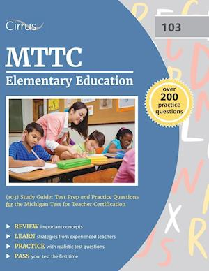 Mttc Elementary Education (103) Study Guide af Cirrus Test Prep