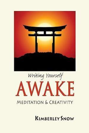 Writing Yourself Awake af Kimberley Snow