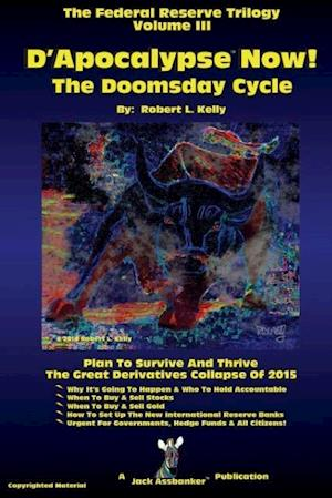 D'Apocalypse Now!---The Doomsday Cycle af Robert L. Kelly